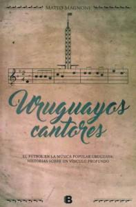 Uruguayos Cantores: ese romance entre el fútbol y la música.