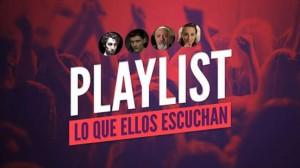 Playlist - Lo Que Ellos Escuchan
