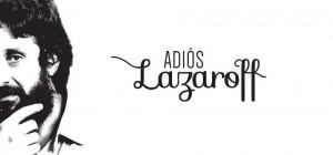 Adios Lazaroff